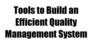 Tools to Build an Efficient Quality Management System
